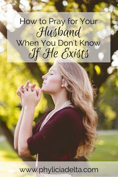 How to Pray for Your Husband... When You Don't Know If He Exists