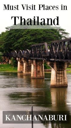 Places to visit in Thailand, Kanchanaburi. A must visit for lovers of history, peace and relaxation. The Bridge on the River Kwai Thailand travel for families, couples or singles, so much history, so much beauty, read more on our blog.
