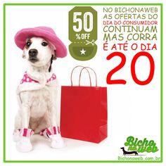 """No Bichonaweb as ofertas do dia do consumidor continuam, mas corra, é até o dia 20, use o cupom """"DIADOCONSUMIDOR"""""""