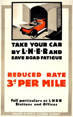 "Poster, London & North Eastern Railway, Take Your Car by LNER and Save Road Fatigue by ""N"" Frank Newbould. With an image of a red sportscar being Vintage Advertising Posters, Vintage Travel Posters, Vintage Advertisements, Vintage Ads, Vintage Images, Train Posters, Railway Posters, Art Deco Posters, Poster Prints"