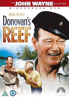 Donovan's Reef: John Wayne, Lee Marvin, Elizabeth Allen, Jack Warden, Cesar Romero, Dick Foran, Dorothy Lamour, Marcel Dalio, Mike Mazurki, Jacqueline Malouf, Cherylene Lee, Jeffrey Byron, William H. Clothier, John Ford, Otho Lovering, Edmund Beloin, Frank S. Nugent, James Edward Grant, James Michener: Movies & TV  -- Another Great Movie