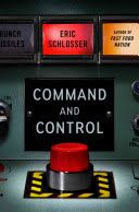 Command and control : nuclear weapons, the Damascus Accident, and the illusion of safety - by Eric Schlosser. Presents a minute-by-minute account of an H-bomb accident that nearly caused a nuclear disaster, examining other near misses and America's growing susceptibility to a catastrophic event.