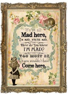 Alice in Wonderland,We're All Mad Here, Wall Art Print, Unframed, Cheshire Cat Alicia Wonderland, Alice In Wonderland Bedroom, Alice And Wonderland Quotes, Alice In Wonderland Tea Party, Adventures In Wonderland, Alice In Wonderland Clocks, Alice In Wonderland Pictures, Winter Wonderland, Lewis Carroll