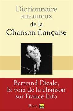 Dictionnaire amoureux de la chanson française de Bertrand…