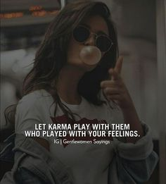 wait for your own karma! Tough Girl Quotes, Attitude Quotes For Girls, Girly Quotes, Badass Quotes, Good Life Quotes, Woman Quotes, Situation Quotes, Reality Quotes, Karma Quotes