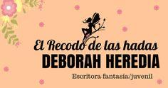 ¡Devoradores de mundos entrevista a Deborah Heredia, escritora de El Recodo de las Hadas!