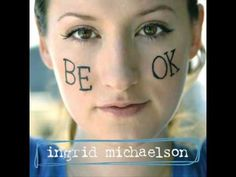 """You and I"" Ingrid Michaelson"