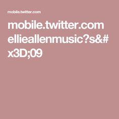 mobile.twitter.com ellieallenmusic?s=09