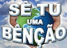 SE TU UMA BENCAO!!!