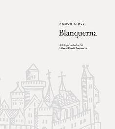 Llibre: Blanquerna, Ramon Llull. Fundació Blanquerna. 2016. #graphic #design #university #Blanquerna