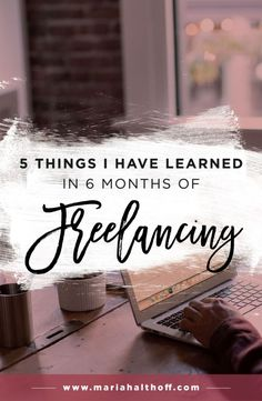 5 Things I have Learned in 6 Months of Freelancing