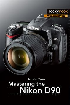 24 best darrells books images on pinterest photography equipment mastering the nikon d90 by darrell young learn about this book at http fandeluxe Images