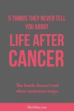 What they never tell you about life after cancer. Click to read full article.