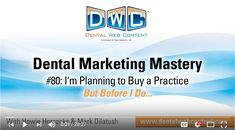 #80: I'm Planning to Buy a Practice. But Before I Do... Visit our main website at www.dentalwebcontent.com to learn more.
