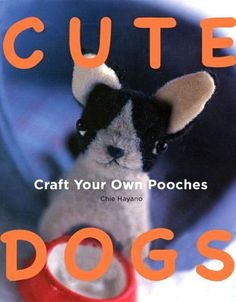 Cute Dogs - Craft Your Own Pooches Pattern Book