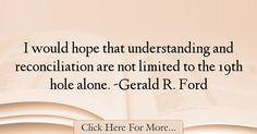 Gerald R. Ford Quotes About Hope - 36502