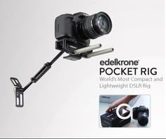 World's Most Compact and Lightweight DSLR Rig.  http://www.edelkrone.com/the-pocket-rig/