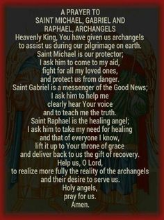 A Prayer to Saint Gabriel, Michael, and Rafael, Archangels Faith Prayer, My Prayer, Prayer Quotes, Bible Quotes, St Michael Prayer, Saint Michael, St Micheal, Archangel Prayers, Archangel Raphael Prayer