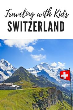 Traveling with Kids in Switzerland – Sleep Deprived in Seattle