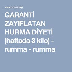GARANTİ ZAYIFLATAN HURMA DİYETİ (haftada 3 kilo) - rumma - rumma
