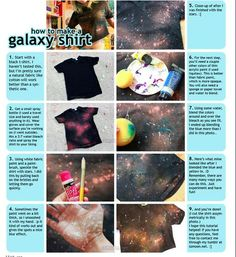 DIY galaxy shirt... Could use this technique to make galaxy-style leggings too!