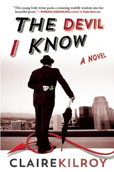 Book Review - The Devil I Know by Claire Kilroy