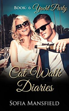 Cat Walk Diaries - - Yacht Party #Free #Kindle #romance