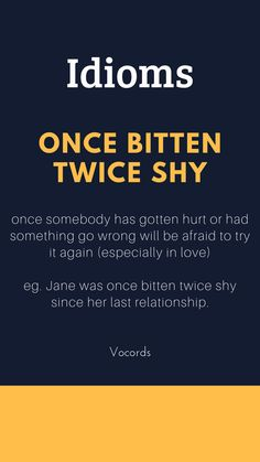 this idiom means once somebody has gotten hurt they will be afraid to try that thing again. Daily English Vocabulary, Good Vocabulary Words, English Writing Skills, Learn English Grammar, Learn English Words, English Phrases, English Idioms, English Language Learning, Vocabulary Builder