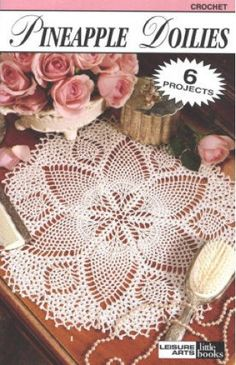 Pineapple Doilies LA75013 - 6 Projects Show off your creative side with these 6 pineapple motif designs for doilies. From the quick-and-easy Four-Square Pineapple to the challenging Posh Pineapple, a