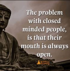 Always felt 'open minded' until this. Maybe only confused open minded with like minded? (Believe me, it happens more than we think. Buddhist Quotes, Spiritual Quotes, Positive Quotes, Relaxation Pour Dormir, Buddha Thoughts, Buddha Quotes Inspirational, Affirmations, Wise Quotes, True Words