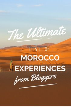 The Ultimate List of Morocco Experiences from Bloggers