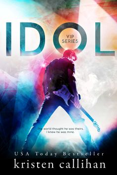 IDOL by Kristen Callihan One of the best books ever.