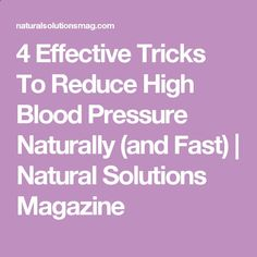 4 Effective Tricks To Reduce High Blood Pressure Naturally (and Fast) | Natural Solutions Magazine