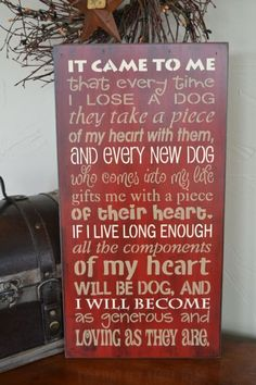 It Came To Me That Every Time I Lose A Dog by CreativeTouchWood, $30.95