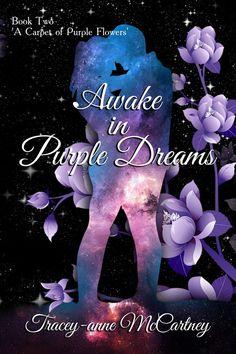 Awake in Purple Dreams - Book 2 - Autumn Release - Traceyanne McCartney ( Anima And Animus, Dream Book, Lion Art, Fantasy Romance, Creepy Art, All Things Purple, Purple Flowers, Autumn, Dreams