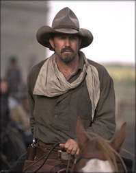 Kevin Costner in Open Range....Loved this movie....I watched it more times than I can remember.
