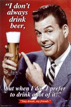 stay drunk, my friends