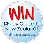 WIN a 14-day Holland America Cruise to New Zealand!