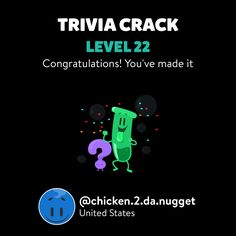 @chicken.2.da.nugget just leveled up to Lv. 22 on Trivia Crack!