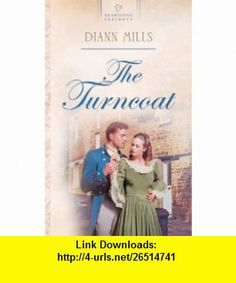 The Turncoat (Heartsong Presents, No. 527) (9781586606329) Diann Mills , ISBN-10: 1586606328  , ISBN-13: 978-1586606329 ,  , tutorials , pdf , ebook , torrent , downloads , rapidshare , filesonic , hotfile , megaupload , fileserve