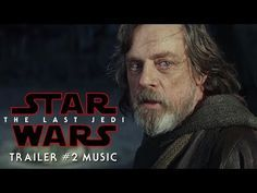 Star Wars: The Last Jedi - Trailer #2 Music - YouTube