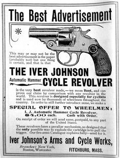 Advert for Iver Johnson Cycle Revolver Good Advertisements, Blog Writing, Car And Driver, Revolver, Vintage Ads, Hand Guns, 19th Century, Steel, Photo Ideas