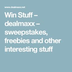 Win Stuff – dealmaxx – sweepstakes, freebies and other interesting stuff