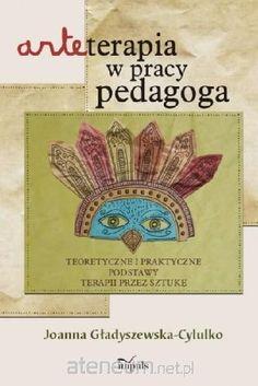 Hurtownia książek Ateneum - Arteterapia w pracy pedagoga. Teoretyczne...w.2014