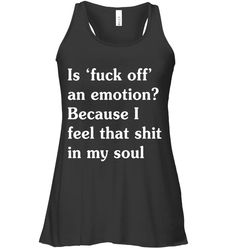 Because I Feel That Shit Funny Flowy Tank Women Outfit Funny Sassy Sayings Flowy Tank Womens Fashion Sassy Quotes, Funny Quotes, Sassy Sayings, Sarcasm Humor, T Shirts For Women, Clothes For Women, Athletic Tank Tops, Hilarious, Feelings