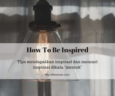 How to be inspired. Tips & trick to keep inspired. Written in indonesian language