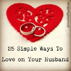 List of  simple and Practical ways ideas to love your husband or spouse