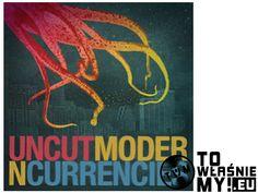 UNCUT - MODERN CURRENCIES