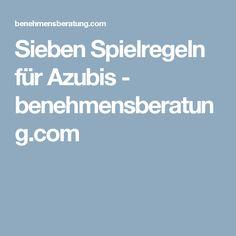 Sieben Spielregeln für Azubis - benehmensberatung.com