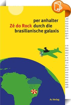 """per anhalter durch die brasilianische galaxis    ::  Per Anhalter von Boa Vista an der brasilianisch-venezolanischen Grenze nach Porto Alegre im Süden Brasiliens - der Brasilianer und Sprachspieler Zé do Rock hat sich auf eine ungewöhnliche Reise begeben, um den Besonderheiten, Klischees und Eigenheiten seiner brasilianischen Heimat nachzuspüren. Er interviewt Fahrer, die ihn mitnehmen, redet mit Menschen, denen er auf seiner Reise begegnet, und spricht mit ihnen über """"ire träume und w..."""